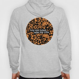 """buy the ticket, take the ride."" - Hunter S. Thompson (Black) Hoody"