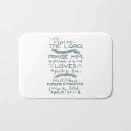 Psalm 117: 1-2 Bath Mat