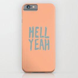 Hell Yeah (Peach) iPhone Case