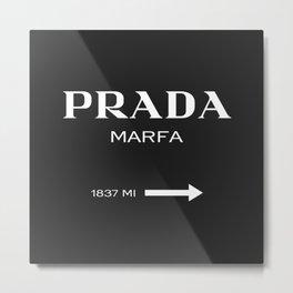 Prada/Marfa 1837 Miles Metal Print