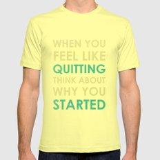 When you feel like quitting - Motivational print Lemon SMALL Mens Fitted Tee