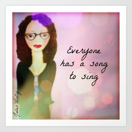 Everyone has a song to sing Muse Mantra Art Print