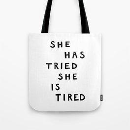She has tried, she is tired (B&W) Tote Bag