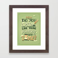 Write like you're running out of time Framed Art Print
