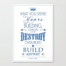 Build Anyway - Mother Teresa Canvas Print