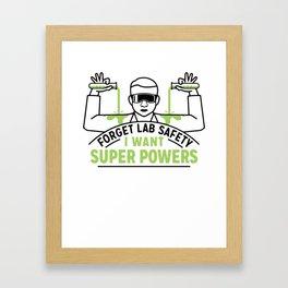 Forget lab safety Framed Art Print
