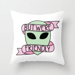We Are Friendly Throw Pillow