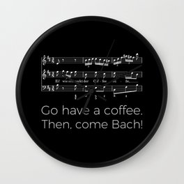 Go have a coffee. Then, come Bach! (black) Wall Clock