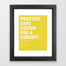 Pratice Safe Design: Use a Concept Framed Art Print