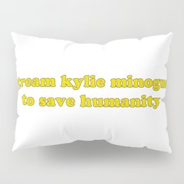 KYLIE FOR HUMANITY Pillow Sham