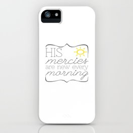 His Mercies are New Every Morning iPhone Case