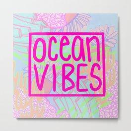 Ocean Vibes Metal Print