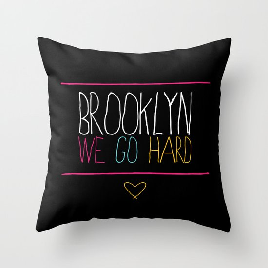 Brooklyn We Go Hard Throw Pillow