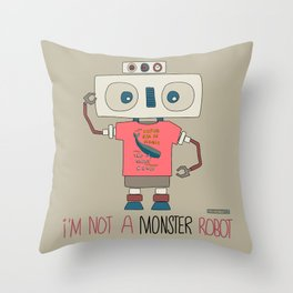 I'm not a monster robot! Throw Pillow