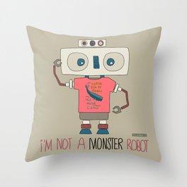 I'm not a monster robot! Throw Pillow