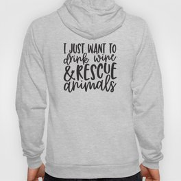 Drink Wine & Rescue Animals Hoody