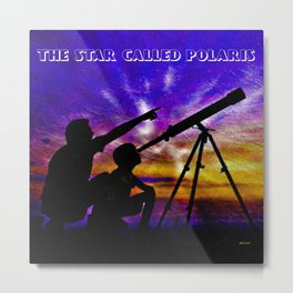 The Star Called Polaris Metal Print