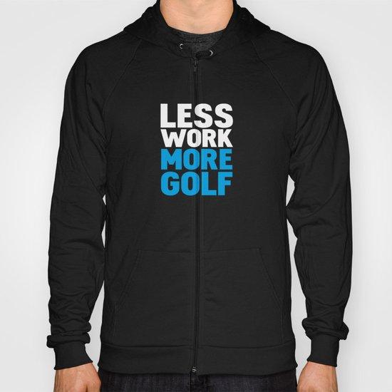 Less work more golf Hoody