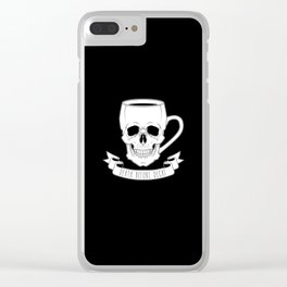 Death Before Decaf Clear iPhone Case