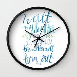 Wait My Daughter Wall Clock