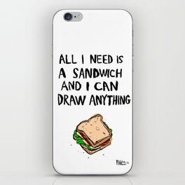 All I Need Is A Sandwich iPhone Skin