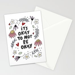 It's Okay To Not Be Okay Stationery Cards
