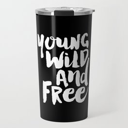 Young Wild and Free black and white typography poster black-white design home decor bedroom wall art Travel Mug