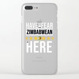 Have No Fear The Zimbabwean Is Here Clear iPhone Case