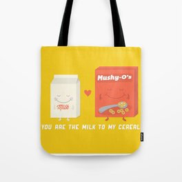 You Are The Milk To My Cereal Tote Bag