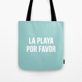 La Playa Por Favor Tote Bag