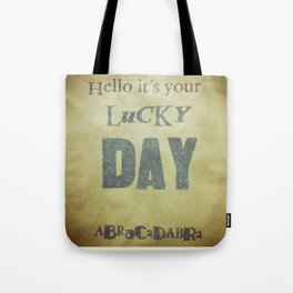 Hello, it's your lucky day Tote Bag
