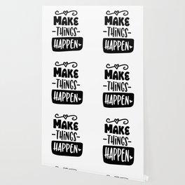 Make things happen Wallpaper