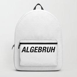 Funny Algebra - Algebruh - Math Joke Backpack