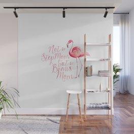 Not a Stepmom but a Bonus Mom - Flamingo Wall Mural