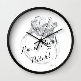 I'm A Rich Bitch Wall Clock
