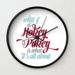 What if the Hokey Pokey is what it's all about? Wall Clock