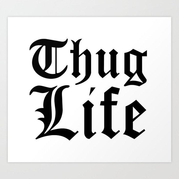 T.H.U.G. L.I.F.E.