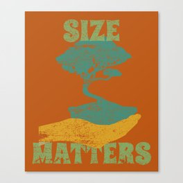 Size Matters Bonsai Tree Lover Gift Idea Canvas Print