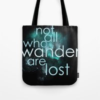 not all who wander are lost Tote Bags featuring not all who wander by Gabrielle Agius