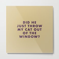 The Grand Budapest - Did he just throw my cat out of the window? Metal Print