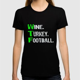 Top Fun Wine Turkey Football Thanksgiving T-shirt