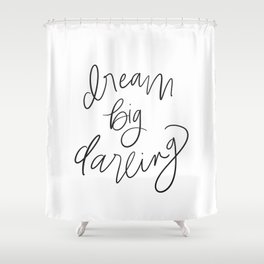 Dream Big Darling // in Black and White Shower Curtain