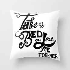 Take Me to Bed Throw Pillow