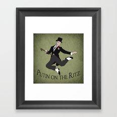 Putin on the Ritz Framed Art Print