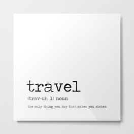 Travel by definition Metal Print