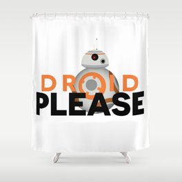 Droid Please Shower Curtain