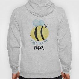 Cute As Can Bee! Hoody