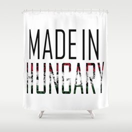 Made In Hungary Shower Curtain