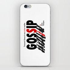 Gossip iPhone Skin