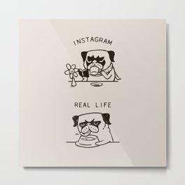 Instagram vs Real Life Metal Print